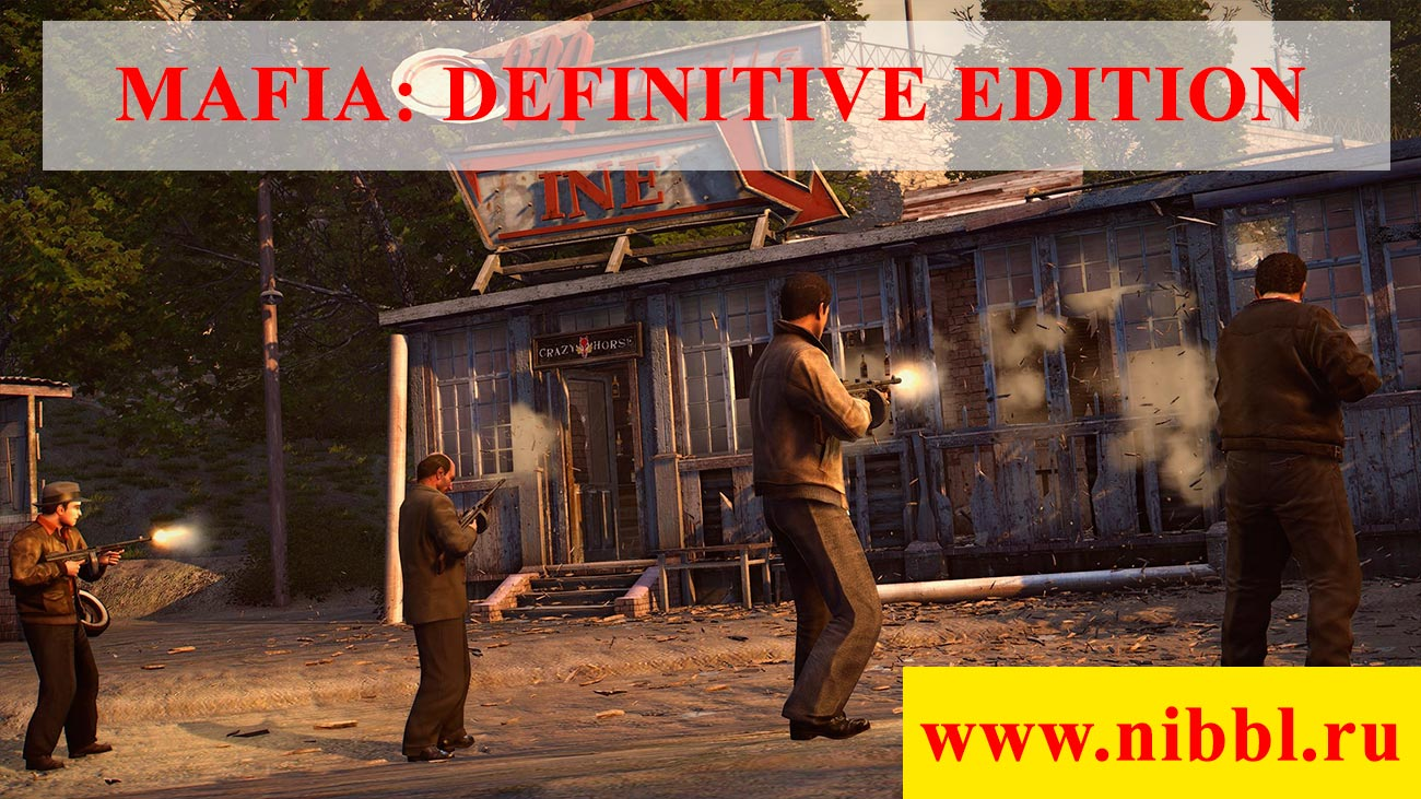 MAFIA DEFINITIVE EDITION скачать игру