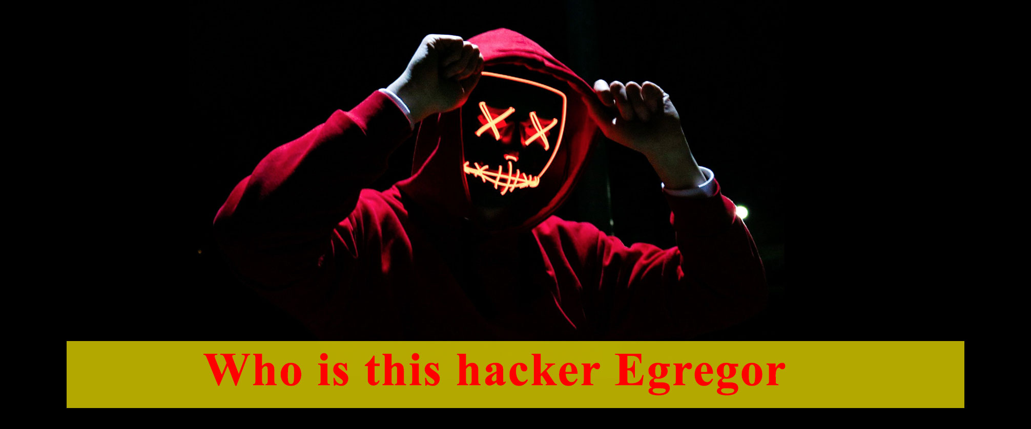 Who is this hacker Egregor?