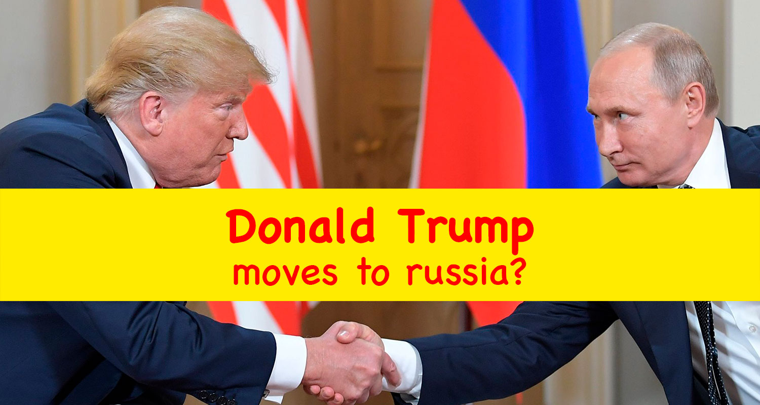 donald trump moves to russia 2021